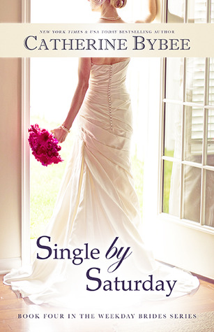 Single by Saturday – The Weekday Brides by Catherine Bybee