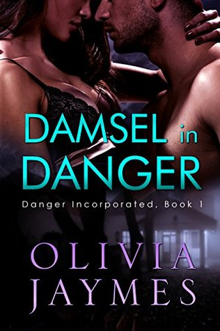 Damsel in Danger – Danger Incorporated #1 by Olivia Jaymes