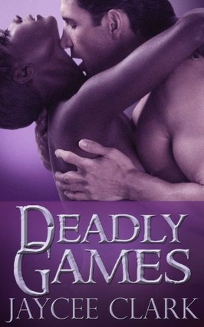 Deadly Games – The Kinncaid Brothers #4 by JayceeClark