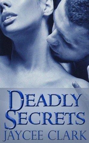 Deadly Secrets – The Kinncaid Brothers #5 by JayceeClark