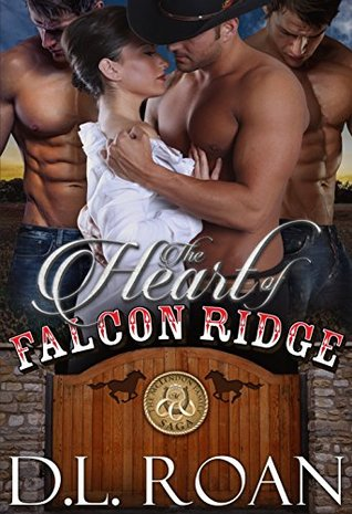 The Heart of Falcon Ridge – The McLendon Family Saga #1 by D. L. Roan