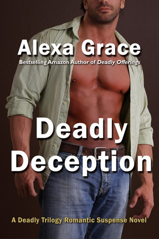 Deadly Deception – Deadly Trilogy #2 by Alexa Grace