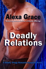 Deadly Relations -Deadly Trilogy #3 by Alexa Grace