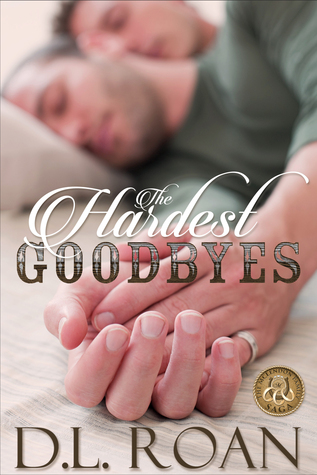 The Hardest Goodbyes – McLendon Family Saga #5 by D. L.Roan