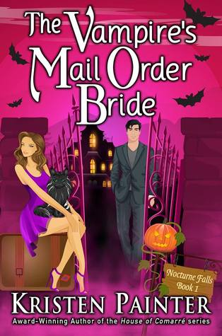 The Vampire's Mail Order Bride -Nocturne Falls #1 by Kristen Painter