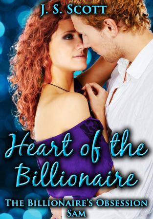 Heart of the Billionaire ~ Sam – The Billionaire's Obsession #2 by J.S. Scott