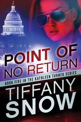 Point of No Return – Kathleen Turner #5 by Tiffany Snow