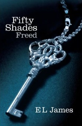 Fifty Shades Freed – Fifty Shades #3 by E.L. James