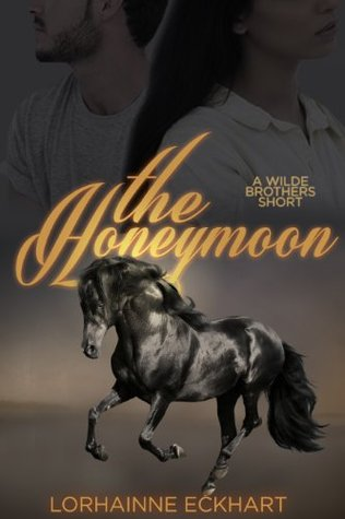 The Honeymoon, A Wilde Brothers Short – The Wilde Brothers #1.5 by Lorhainne Eckhart