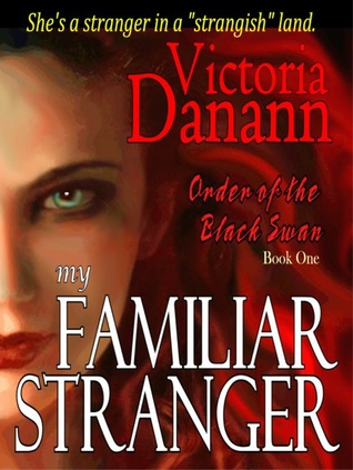 My Familiar Stranger – Knights of Black Swan #1 by Victoria Danann