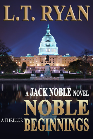 Noble Beginnings – Jack Noble #1 by L.T. Ryan