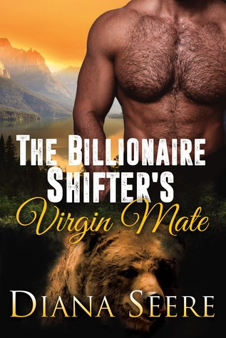 The Billionaire Shifter's Virgin Mate – Billionaire Shifters Club #2 by Diana Seere