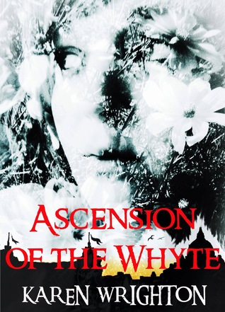 Ascension of the Whyte – The Afterland Chronicles #1 by Karen Wrighton