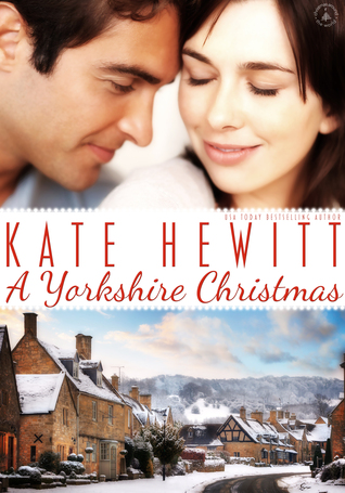 A Yorkshire Christmas – Christmas Around the World #2 by Kate Hewitt