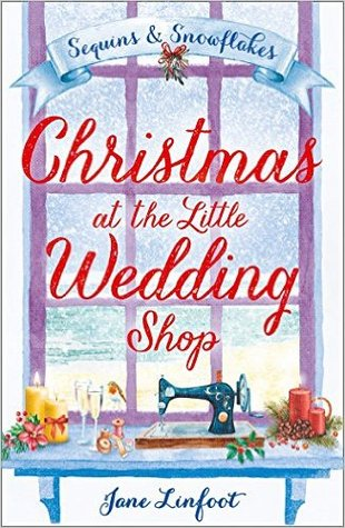 Christmas at the Little Wedding Shop: Sequins and Snowflakes – The Little Wedding Shop by the Sea #2 by Jane Linfoot
