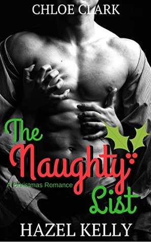 The Naughty List: A Christmas Romance by Hazel Kelly