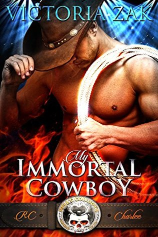 My Immortal Cowboy – Hell's Cowboys #1 by Victoria Zak