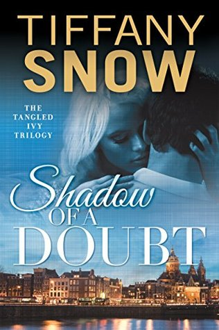 Shadow of a Doubt (The Tangled Ivy Trilogy #2 by Tiffany Snow
