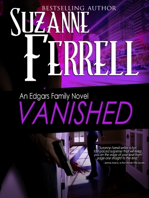 Vanished – Edgars Family #4 by Suzanne Ferrell
