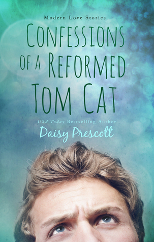 Confessions of a Reformed Tom Cat – Wingmen #2 by Daisy Prescott