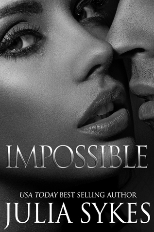 Impossible [The Original Trilogy] – Impossible #1 by Julia Sykes