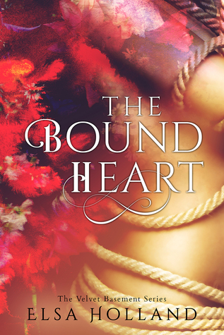 The Bound Heart – The Velvet Basement #2 by Elsa Holland