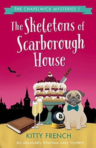 The Skeletons of Scarborough House – The Chapelwick Mysteries #1 by Kitty French