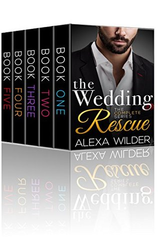 The Wedding Rescue, Complete Series – Alpha Billionaire Club Trilogy #1 by Alexa Wilder