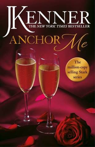 Anchor Me – Stark Trilogy #4 by J. Kenner