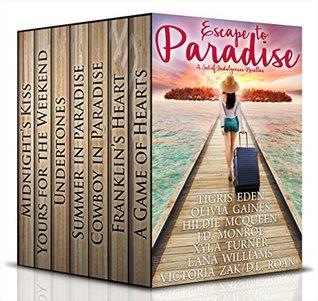 Escape to Paradise by Victoria Zak, D.L. Roan, Lana Williams, Xyla Turner, J.D. Monroe, Hildie McQueen, Olivia Gaines, TigrisEden