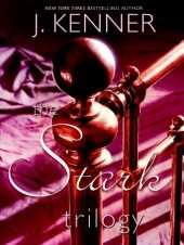 The Stark Trilogy – Stark Trilogy #1-3 by J.Kenner