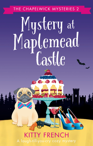 Mystery at Maplemead Castle – The Chapelwick Mysteries by Kitty French