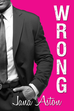 Wrong – Wrong #1 by Jana Aston