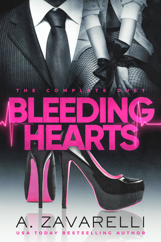 Bleeding Hearts: The Complete Duet – Bleeding Hearts #1-2 by A. Zavarelli