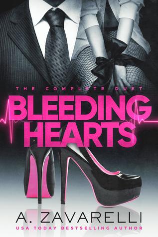 Bleeding Hearts: The Complete Duet – Bleeding Hearts #1-2 by A.Zavarelli