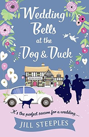 Wedding Bells at the Dog & Duck: The perfect springtime romantic read – Dog and Duck by Jill Steeples