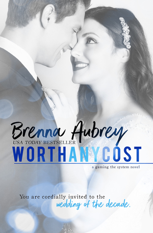 Worth Any Cost – Gaming the System #6 by Brenna Aubrey