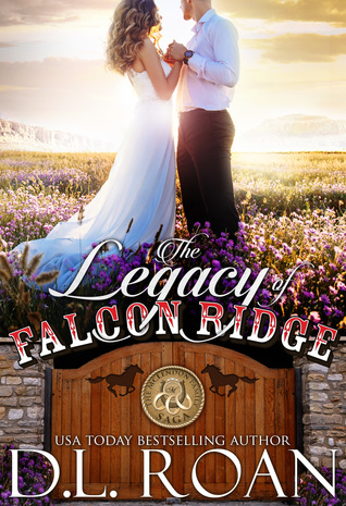 The Legacy of Falcon Ridge – The McLendon Family Saga #8 by D.L. Roan