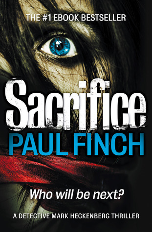 Sacrifice – DS Heckenburg #2 by Paul Finch