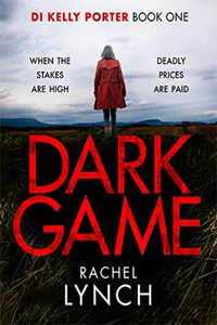 Dark Game – DI Kelly Porter #1 by Rachel Lynch