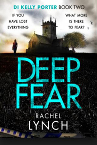 Deep Fear – DI Kelly Porter #2 by Rachel Lynch