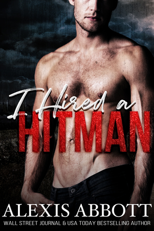 I Hired a Hitman – Hitman #8 by Alexis Abbott