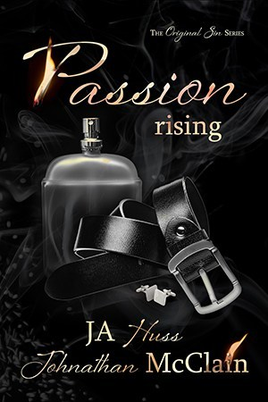 Passion Rising – Original Sin #4 by J.A. Huss, Johnathan McClain