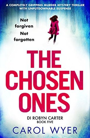 The Chosen Ones – DI Robyn Carter #5 by Carol Wyer