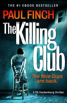 The Killing Club – DS Heckenburg #3 by Paul Finch
