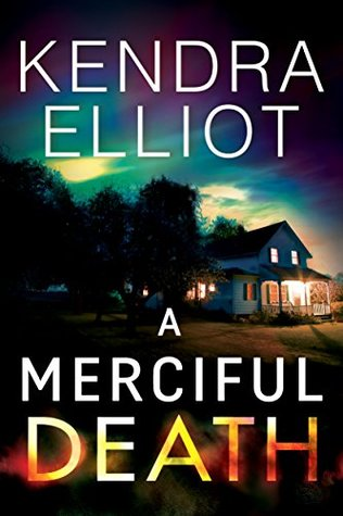 A Merciful Death – Mercy Kilpatrick #1 by Kendra Elliot