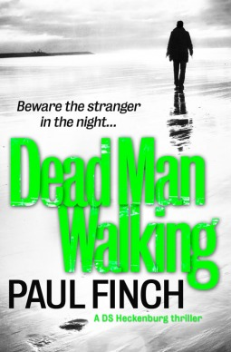 Dead Man Walking – DS Heckenburg #4 by Paul Finch