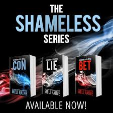 A Shameless Little Con, Lie & Bet – Shameless #1,#2 & #3 by Meli Raine