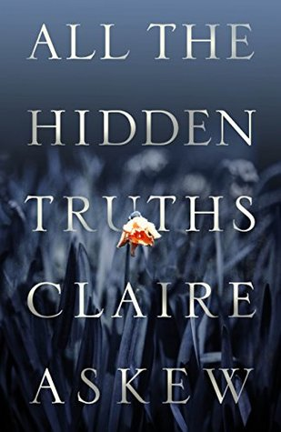 All the Hidden Truths – Three Rivers by Claire Askew
