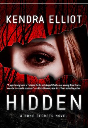 Hidden – Bone Secrets #1 by Kendra Elliot